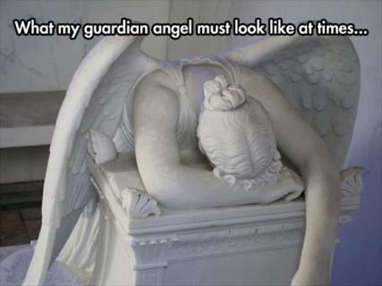what-my-guardian-angel-must-look-like-at-times-quote-1