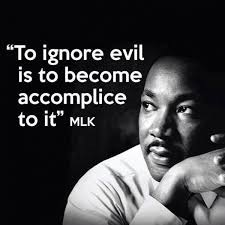 TO IGNORE EVIL IS TO BECOME