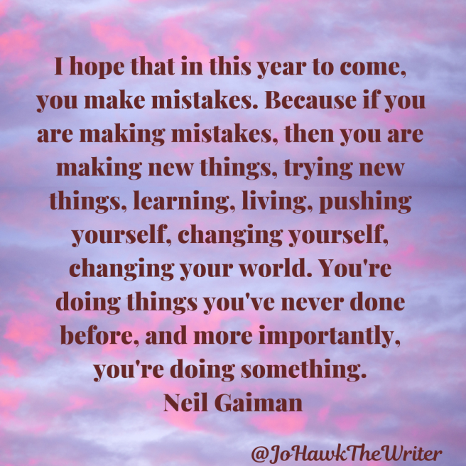 I-hope-that-in-this-year-to-come-you-make-mistakes.-Because-if-you-are-making-mistakes-then-you-are-making-new-things-trying-new-things-learning-living-pushing-yourself-changing