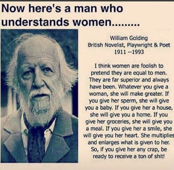 NOW HERE'S A MAN WHO UNDERSTANDS WOMEN - WILLIAM GOLDING
