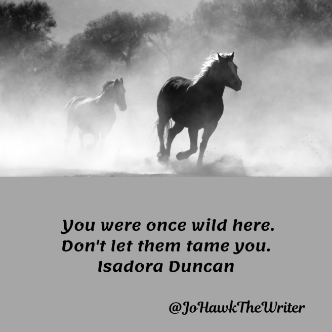you-were-once-wild-here.-dont-let-them-tame-you.-isadora-duncan