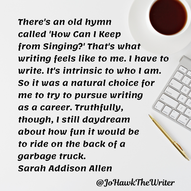 theres-an-old-hymn-called-how-can-i-keep-from-singing_-thats-what-writing-feels-like-to-me.-i-have-to-write.-its-intrinsic-to-who-i-am.-so-it-was-a-natural-choice-for-me-to-try-to-pursue.