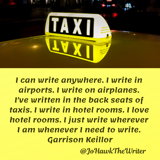 i-can-write-anywhere.-i-write-in-airports.-i-write-on-airplanes.-ive-written-in-the-back-seats-of-taxis.-i-write-in-hotel-rooms.-i-love-hotel-rooms.-i-just-write-wherever-i-am-whenever