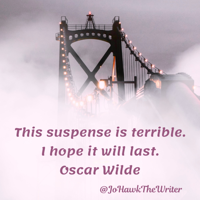 this-suspense-is-terrible.-i-hope-it-will-last.-oscar-wilde