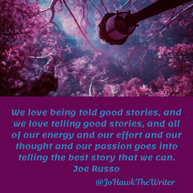 we-love-being-told-good-stories-and-we-love-telling-good-stories-and-all-of-our-energy-and-our-effort-and-our-thought-and-our-passion-goes-into-telling-the-best-story-that-we-can.-joe-ru.