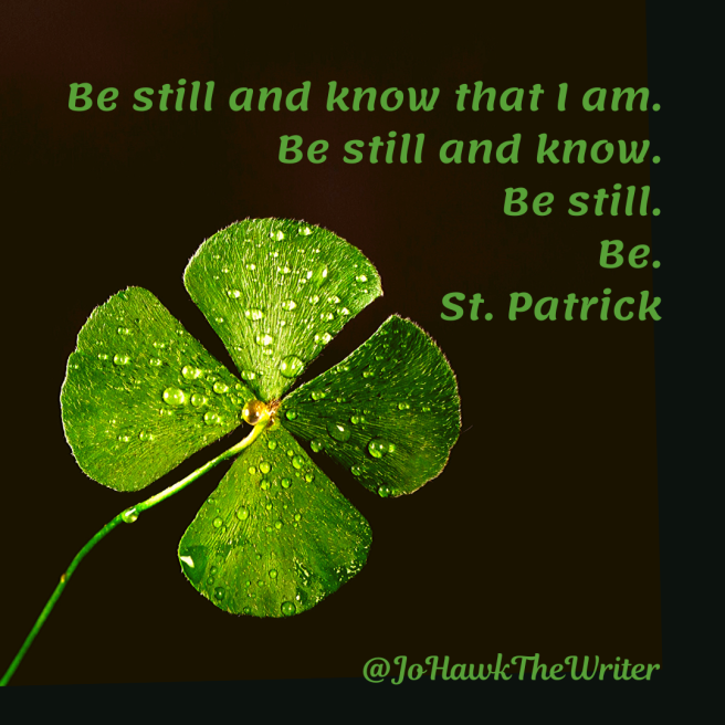 be-still-and-know-that-i-am.-be-still-and-know.-be-still.-be.-st.-patrick
