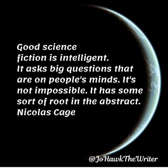 good-science-fiction-is-intelligent.-it-asks-big-questions-that-are-on-peoples-minds.-its-not-impossible.-it-has-some-sort-of-root-in-the-abstract.-nicolas-cage