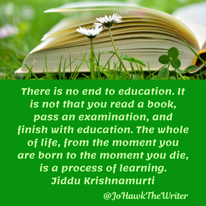 there-is-no-end-to-education.-it-is-not-that-you-read-a-book-pass-an-examination-and-finish-with-education.-the-whole-of-life-from-the-moment-you-are-born-to-the-moment-you-die-is-a-proc