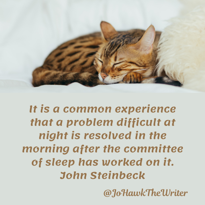 it-is-a-common-experience-that-a-problem-difficult-at-night-is-resolved-in-the-morning-after-the-committee-of-sleep-has-worked-on-it.-john-steinbeck