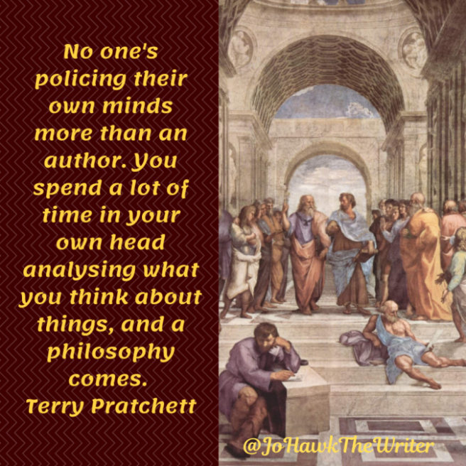 no-ones-policing-their-own-minds-more-than-an-author.-you-spend-a-lot-of-time-in-your-own-head-analysing-what-you-think-about-things-and-a-philosophy-comes.-terry-pratchett