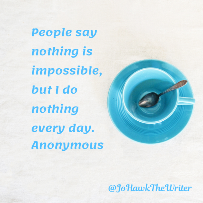 people-say-nothing-is-impossible-but-i-do-nothing-every-day.-anonymous
