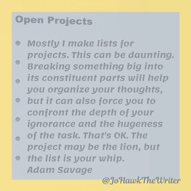 mostly-i-make-lists-for-projects.-this-can-be-daunting.-breaking-something-big-into-its-constituent-parts-will-help-you-organize-your-thoughts-but-it-can-also-force-you-to-confront-the