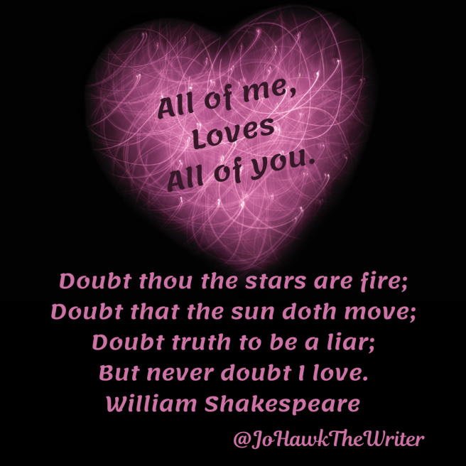 all-of-me-loves-all-of-you.-doubt-thou-the-stars-are-fire-doubt-that-the-sun-doth-move-doubt-truth-to-be-a-liar-but-never-doubt-i-love.-william-shakespeare
