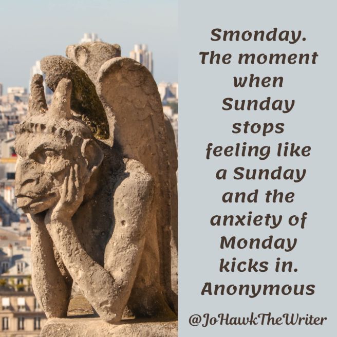 smonday.-the-moment-when-sunday-stops-feeling-like-a-sunday-and-the-anxiety-of-monday-kicks-in.-anonymous