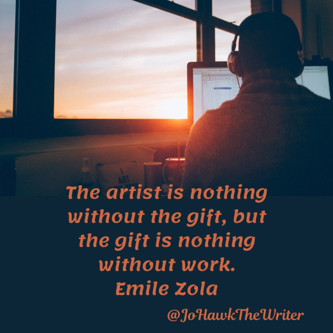 the-artist-is-nothing-without-the-gift-but-the-gift-is-nothing-without-work.-emile-zola.