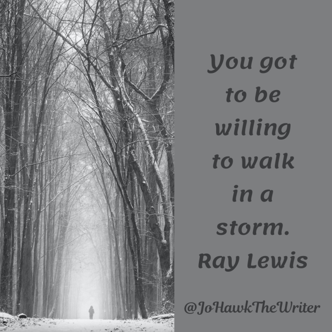 you-got-to-be-willing-to-walk-in-a-storm.-ray-lewis