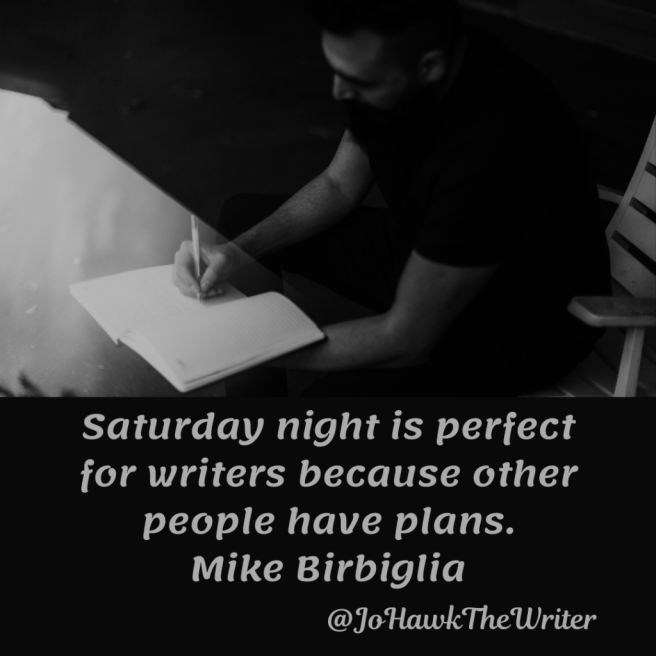 Saturday night is perfect for writers because other people have plans. Mike Birbiglia