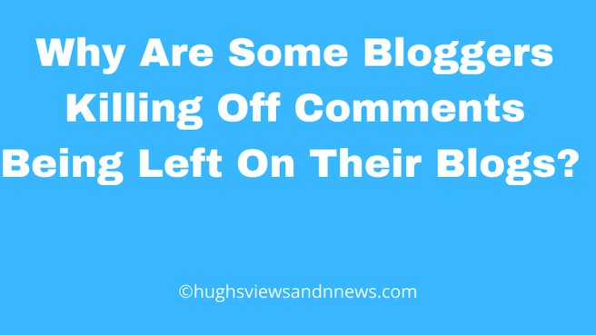 Banner for the blog post 'Why are some bloggers killing off comments being left on their blogs?'