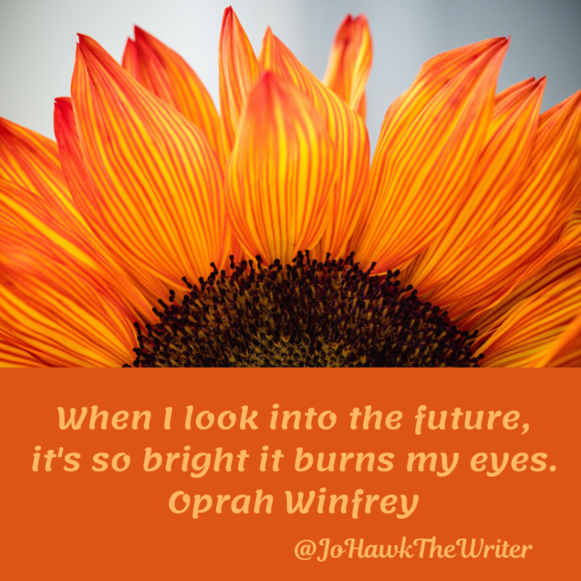 when-i-look-into-the-future-its-so-bright-it-burns-my-eyes.-oprah-winfrey