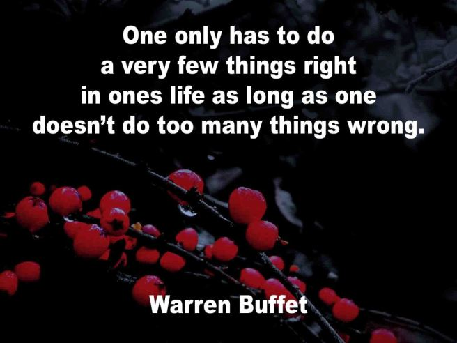 The image shows a spray of red berries on a black background on which a quotation by Warren Buffet is written. It speaks of only having to do a very few things right in ones life as long as one doesn't do too many things wrong.