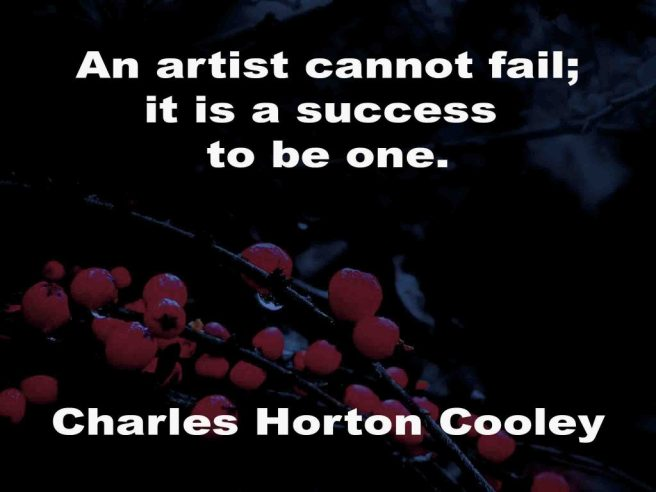 The image shows a spray of red berries on a black background on which a quotation by Charles Horton Cooley is written. It speaks of an artist being unable to fail because it is a success to be one.
