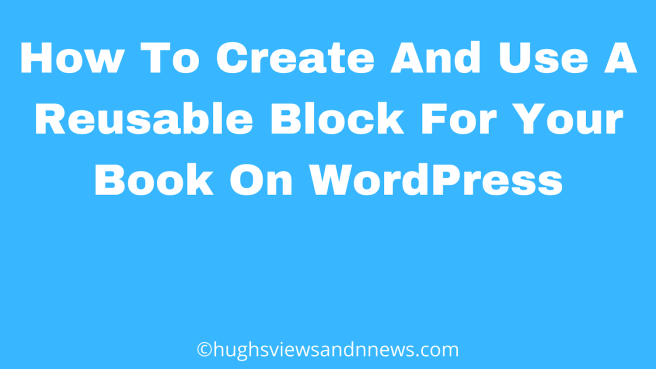 Banner for the blog post How To Create And Use A Reusable Block For Your Book On WordPress
